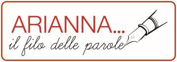 Arianna... Il filo delle parole: concorso letterario