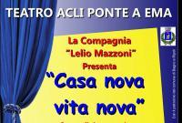 """XXIV Stagione Teatrale 2017/18, Acli Ponte a Ema, terzo appuntamento:""""Casa nova vita nova"""""""