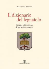 Il dizionario del legnaiolo – Il libro di Massimo Casprini il 25 novembre in biblioteca