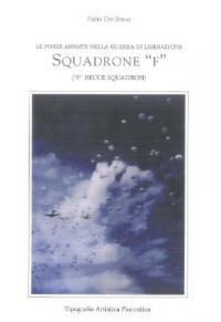 """Squadrone """"F"""" – Il libro di Fabio Del Bravo sulle """"Frecce nella guerra di liberazione"""" il 1° dicembre in biblioteca"""